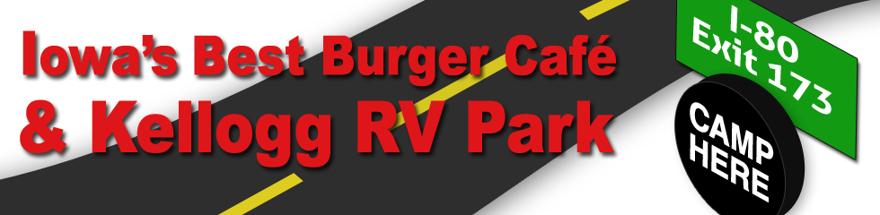Iowa's Best Burger Cafe & Kellogg RV Park